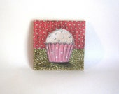 RESERVED for Michiko - Original Artwork, Little Pink Cupcake, Fabric on Wood art