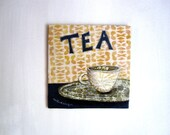 Tea - Original Fabric on Wood art