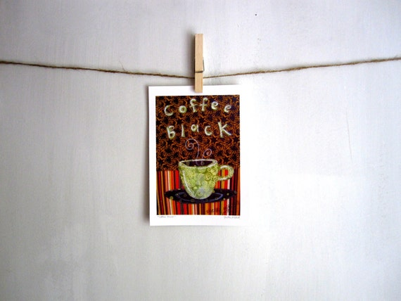 Coffee Black, 5 x 7 Archival Reproduction Print