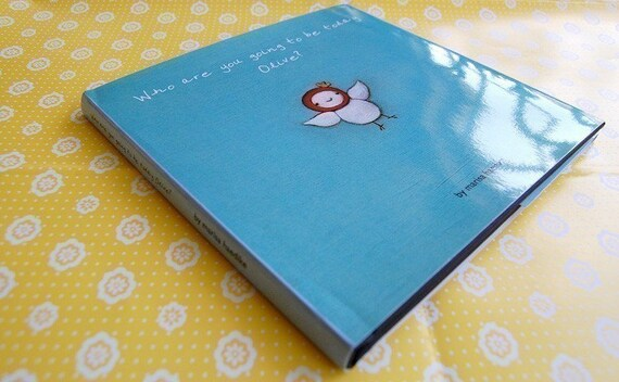 Who are you going to be today Olive - Children's Book Hardcover IN STOCK