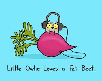 Owlie Loves a Fat Beet 12x18 Art Print
