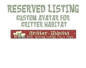 RESERVED FOR CRITTER HABITAT - Custom Avatar