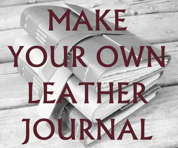 Make Your Own Leather Journal - Bookbinding Kit