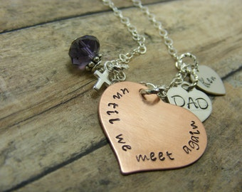 Handstamped jewelry-personalized jewelry- Remembrance necklace-until we meet again-copper heart