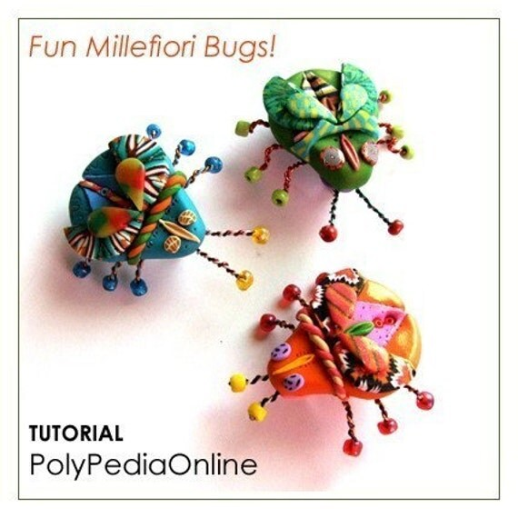 Polymer Clay Millefiori Tutorial Fun Bugs for Brooch / Pin Decoration - 19 pages PDF file - PolyPedia E-Book Vol 12 - by Iris Mishly