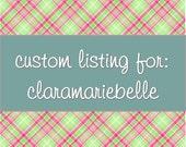 Custom Listing for claramariebelle