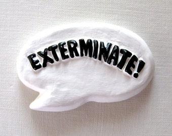 Exterminate - Magnet