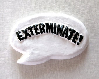 Exterminate - Pin