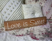 Love is Sweet SIGN Rustic Wood Shabby Style Your Color Wedding Candy Bar Cake Table
