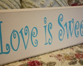 Love is Sweet SIGN Wood Shabby Style Your Color Wedding Candy Bar Cake Table