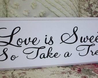 Love is Sweet So Take a Treat SIGN Wood Shabby Style Your Color Wedding Candy Bar Cake Table