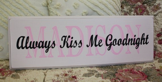 Always Kiss Me Goodnight Sign Personalized with Baby or Child's Name Custom