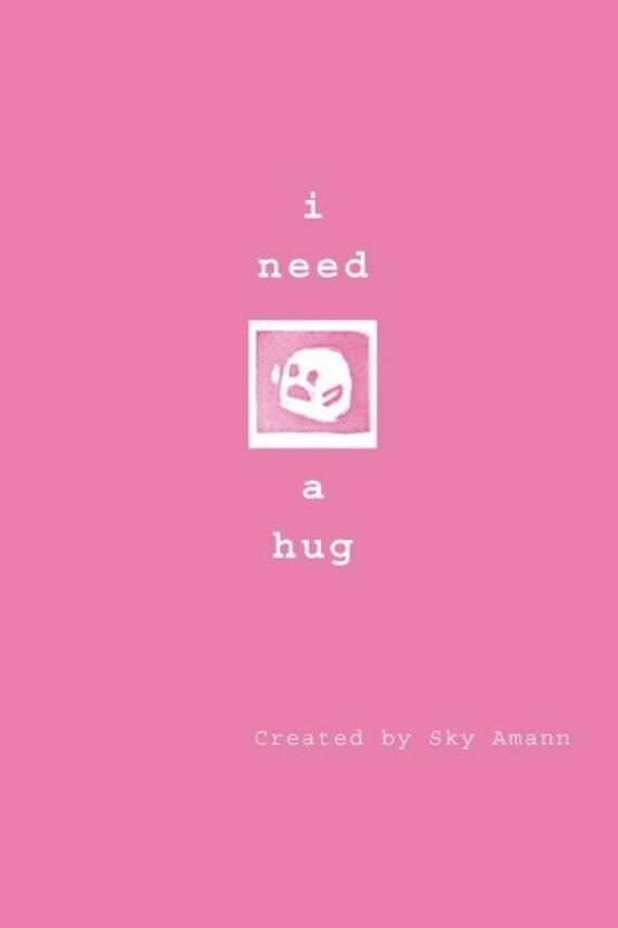 I Need a Hug - Illustrated Comic Zine Pink and White