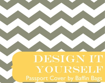 Passport Holder Case Cover -Design It Yourself - DIY - You Choose the Fabric