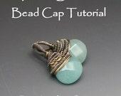 Textile Bead Cap for Briolette Beads Tutorial Instant Download