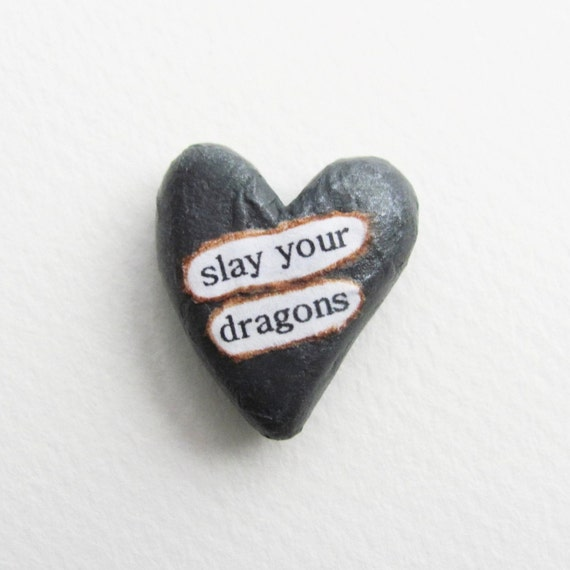 Wee Sentiment. Slay Your Dragons. Encouragement, Illness, Friendship Token. A Miniature Heart Memento by humbleBea.