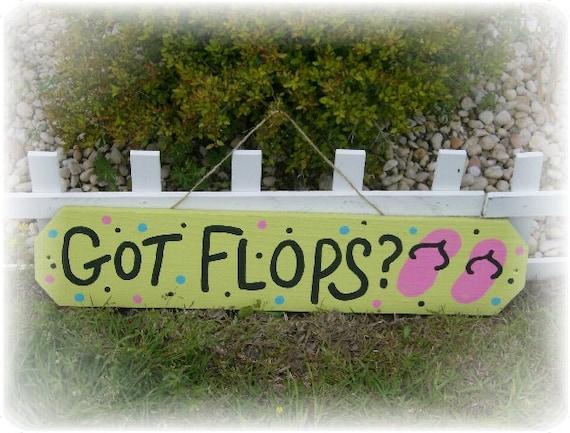Hand Painted GOT FLOPS Flip Flop Sign - Beach Decor, Beach Chic, Beach Cottage Decor
