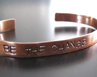 BE THE CHANGE.... Handcut, handstamped copper cuff bracelet