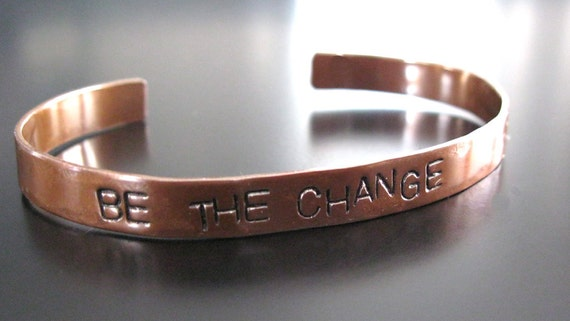 BE THE CHANGE.... Handcut, handstamped copper cuff bracelet