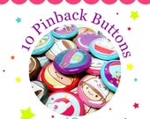 10 1-inch Kawaii Pinback Buttons for 8.00