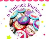 6 1-inch Pinback Buttons for 5.00