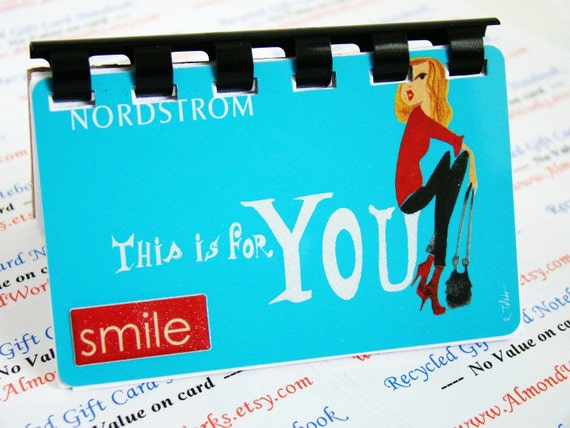 NordSTroms Smile ....This is For You   --- upCycled giftcard Notebook