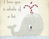 I love you a whale of a lot.