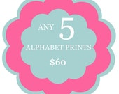 Your Choice of any 5 Alphabet Prints