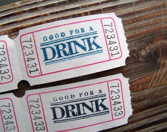 100 GOOD FOR A DRINK Party or Wedding Tickets - Very Vanilla - You Choose Ink Color