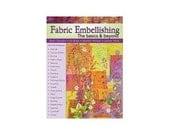 Destash -Book -  Fabric Embellishing: The Basics and Beyond