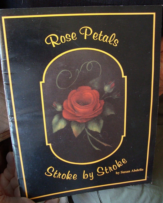 Rose Petals Stroke By Stroke vintage color painting book  tole instruction and project book