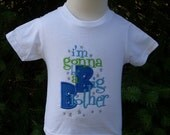 Big Brother Shirt Gonna Be A Big Brother T Shirt Pregnancy Announcement Unique Great Colors Sure To Bring Lots of Comments and Compliments