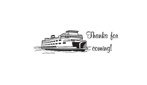 Thank You custom rubber Stamp Thanks for coming with a ferry