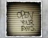 Graffiti Art: Open Your Eyes on shop shutter black grey- Fine Art Photo Hipstamatic Print