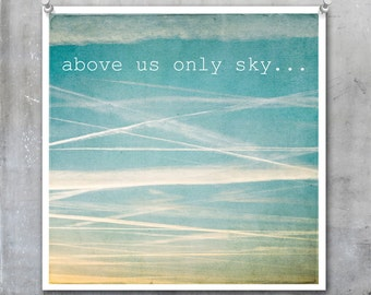Above Us Only Sky - Valentine's Day Fine Art Print pale blue sky John Lennon song quote lyric 7x7 12x12 15x15 18x18 22x22 Love Romance