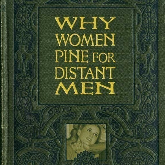 Why Women Pine For Distant Men - Card