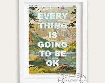 Large Print - Everything is going to be ok-