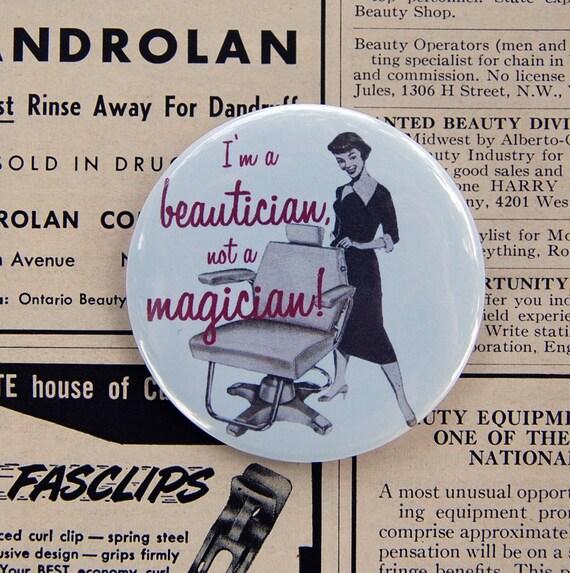 Beautician Not a Magician Beauty Button