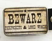Beware Pickpockets & Loose Women Belt Buckle, Wild West Belt Buckle