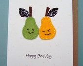 Handmade cheeky pears card - happy birthday made from felt and recycled material