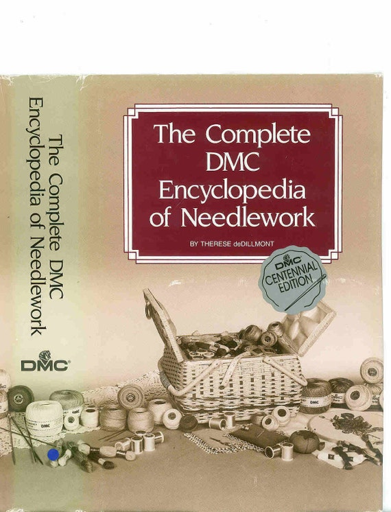 The Complete DMC Encyclopedia of Needlework Book