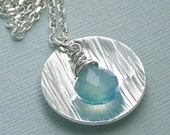 Sweet Summer Rain - Textured Sterling Silver Disc with Chalcedony - PangaeaDesigns
