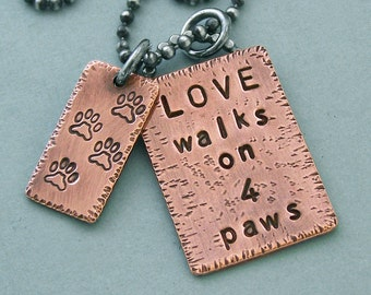 Dog Lover Necklace - Copper and Sterling Silver - Love walks on four paws