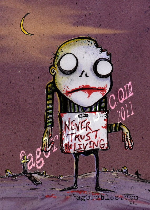 Never Trust the Living Zombie Art Print 5x7 By Agorables Lord of the Undead Ruler of Monsters