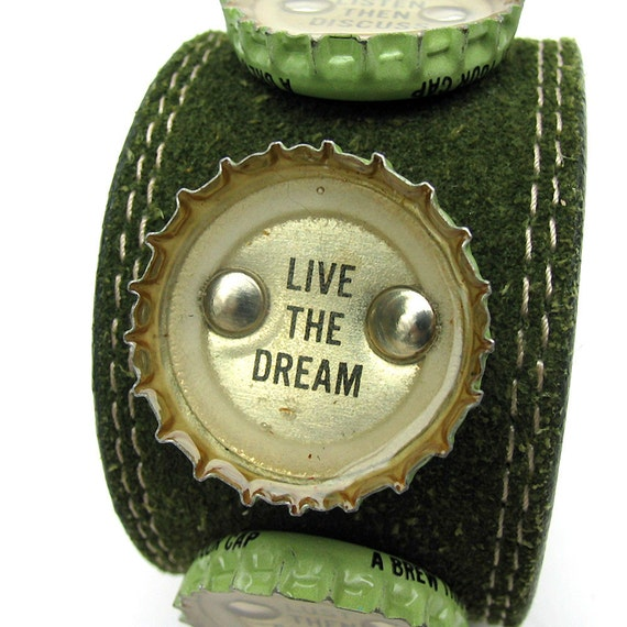 """RESERVED For Harriette - EcoCuff - """"Live The Dream"""" and Other Microbrew Bottle Cap Messages on Green Suede Leather Band - OOAK"""