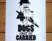 Dogs Must Be Carried - A4 Screen Print