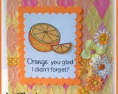 ORANGE You Glad I Remembered Greeting Card Finished Inside