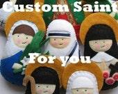 Custom Felt Saint Softie U pick the Saint