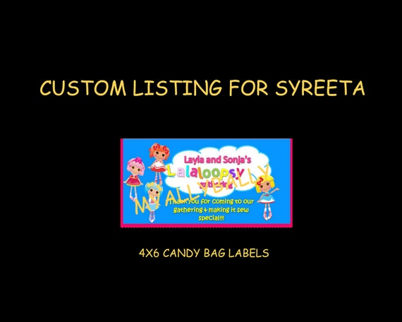 Custom Listing for SYREETA - LALALOOPSY Candy Bag Labels