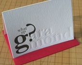 letterpress garamond greeting card typography pun font humor black ink and blind emboss on white paper what up g?aramond